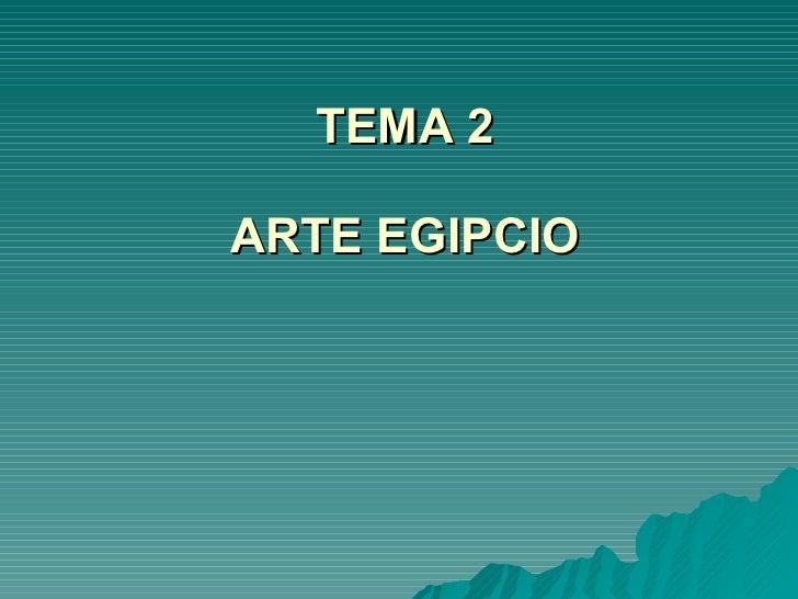TEMA 2 ARTE EGIPCIO