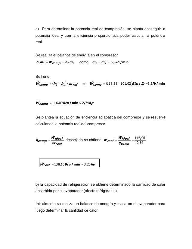 a) Para determinar la potencia real de compresión, se planta conseguir lapotencia ideal y con la eficiencia proporcionada ...