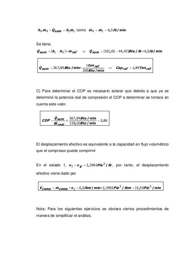&      &h 4 m 4 + Q sum = h1m1 como m 4 = m1 = 6 ,5 lb / min                    &       &     &Se tiene,Q sum = (h1 − h 4 ...