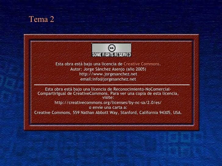 Esta obra está bajo una licencia de  Creative Commons . Autor: Jorge Sánchez Asenjo (año 2005) http://www.jorgesanchez.net...