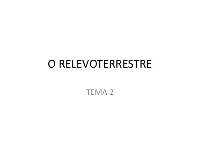 O RELEVOTERRESTRE TEMA 2