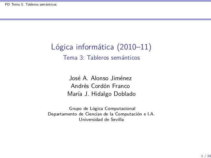 PD Tema 3: Tableros semánticos                          Lógica informática (2010–11)                                 Tema ...
