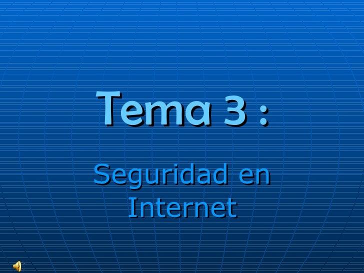 Tema 3 : Seguridad en Internet
