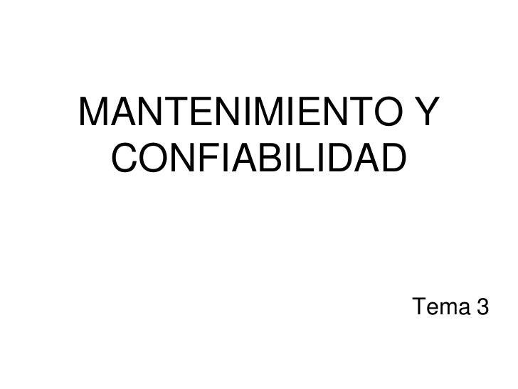 MANTENIMIENTO Y  CONFIABILIDAD                Tema 3