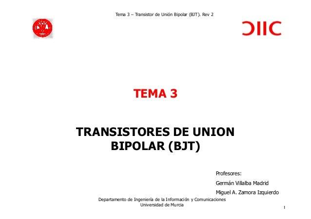 Tema 3 – Transistor de Unión Bipolar (BJT). Rev 2                   TEMA 3TRANSISTORES DE UNION    BIPOLAR (BJT)          ...