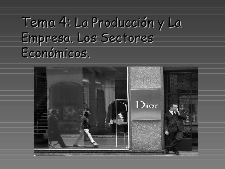 Tema 4:  La Producción y La Empresa. Los Sectores Económicos.