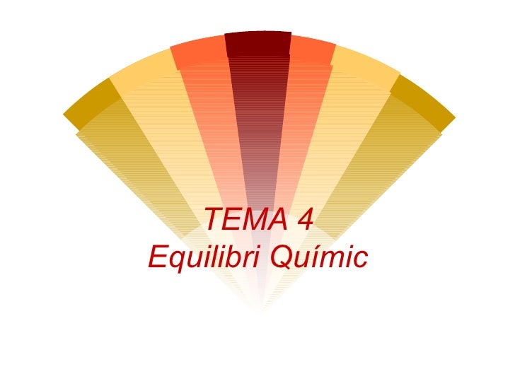 TEMA 4 Equilibri Químic