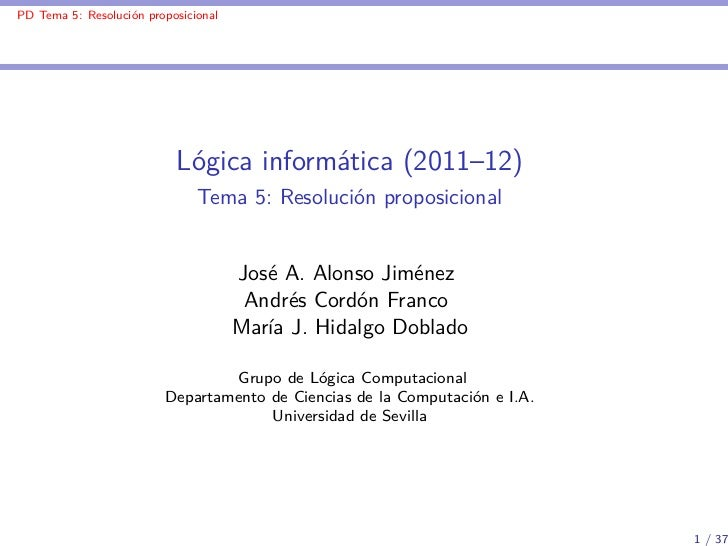 PD Tema 5: Resolución proposicional                           Lógica informática (2011–12)                               T...