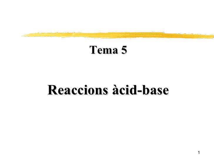 Tema 5 Reaccions àcid-base