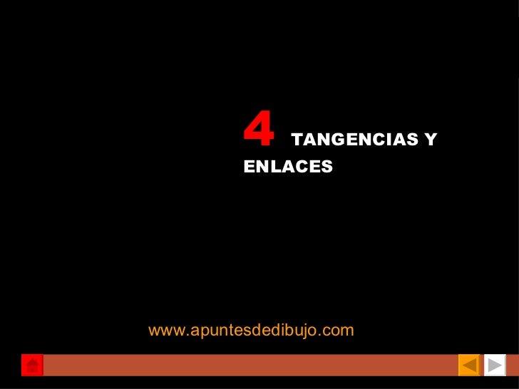 4  TANGENCIAS Y ENLACES 1º y 2º BACHILLERATO www.apuntesdedibujo.com