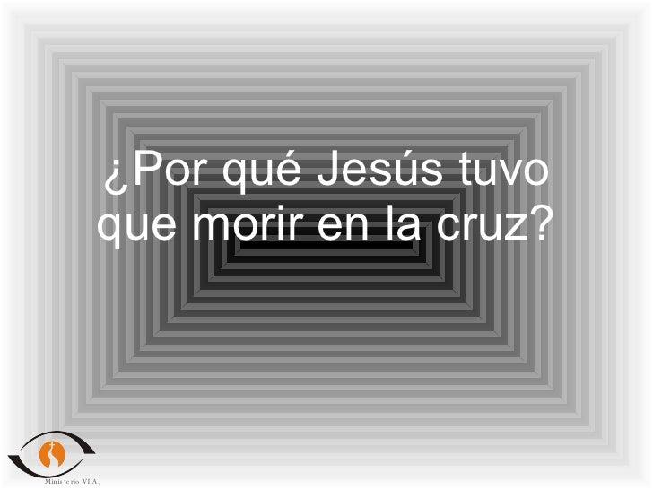 ¿Por qué Jesús tuvo que morir en la cruz?