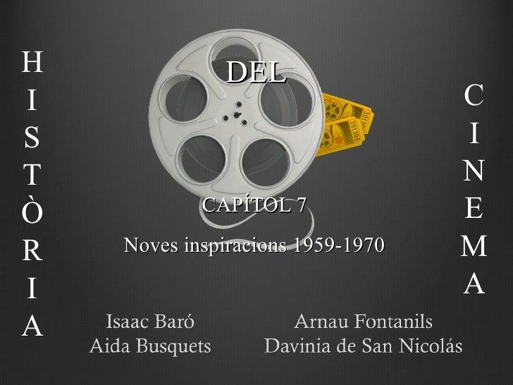 DEL CAPÍTOL 7 Noves inspiracions 1959-1970 HISTÒRIA  CINEMA