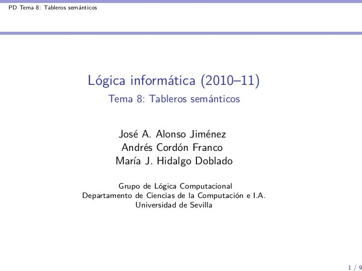 PD Tema 8: Tableros semánticos                          Lógica informática (2010–11)                                 Tema ...