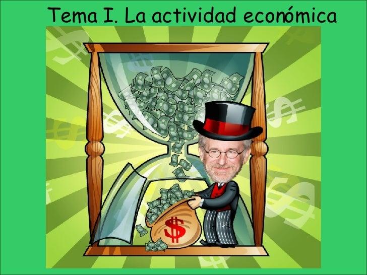 Tema I. La actividad económica