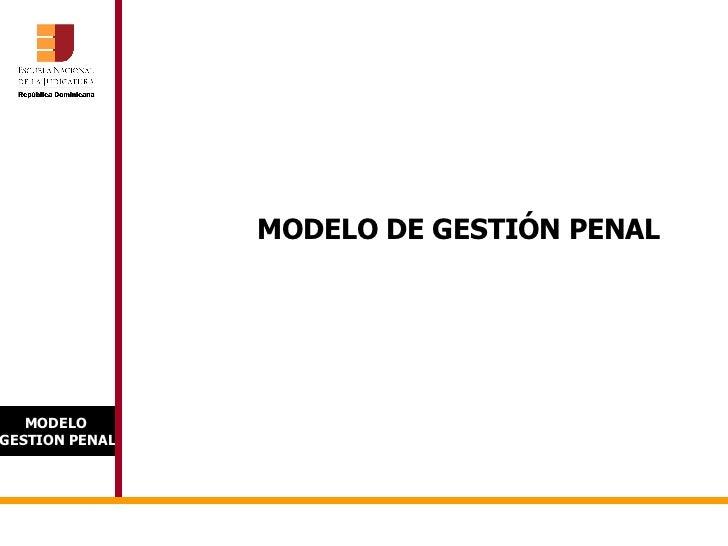 MODELO DE GESTIÓN PENAL