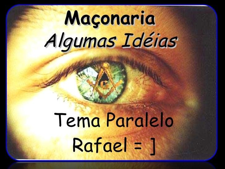 Maçonaria Algumas Idéias Tema Paralelo Rafael = ]