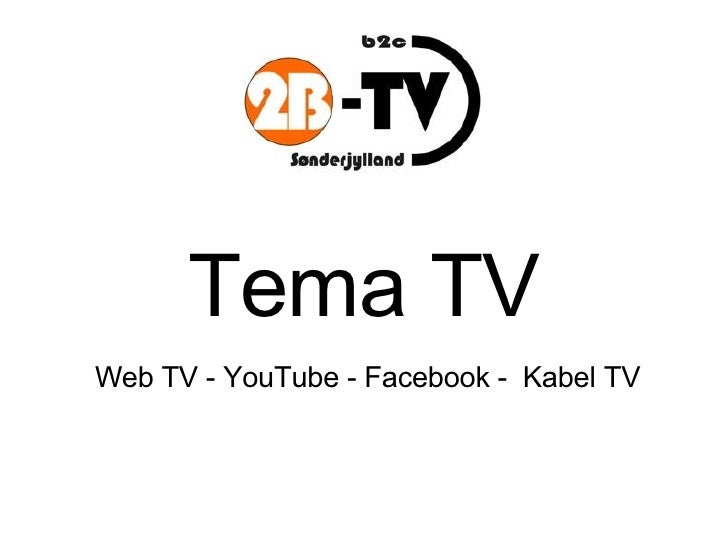 Tema TV Web TV - YouTube - Facebook -  Kabel TV