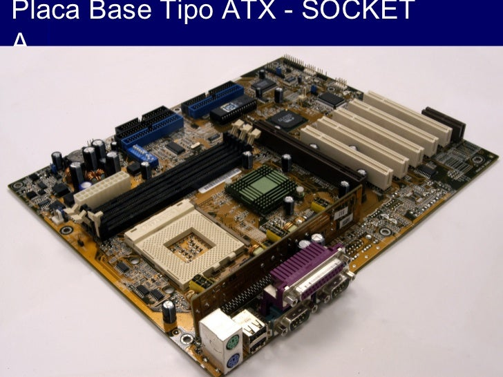 Placa Base Tipo ATX - SOCKETA