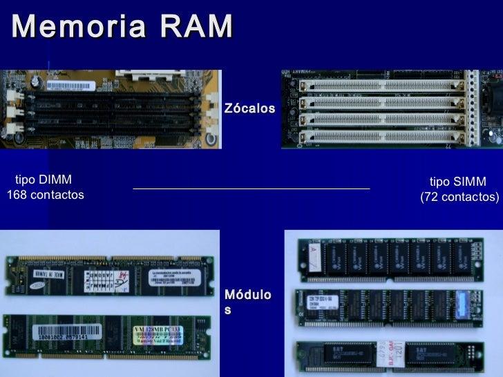 Memoria RAM                Zócalos tipo DIMM                  tipo SIMM168 contactos             (72 contactos)           ...