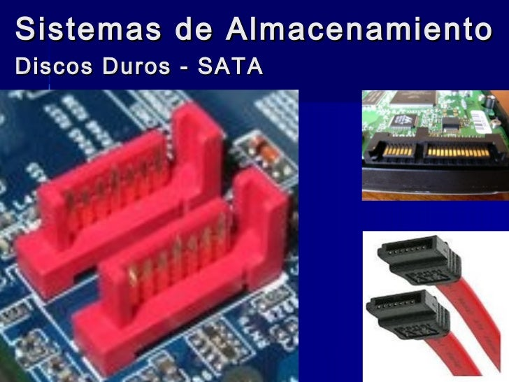 Sistemas de AlmacenamientoDiscos Duros - SATA