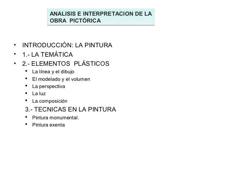 ANALISIS E INTERPRETACION DE LA               OBRA PICTÓRICA•   INTRODUCCIÓN: LA PINTURA•   1.- LA TEMÁTICA•   2.- ELEMENT...