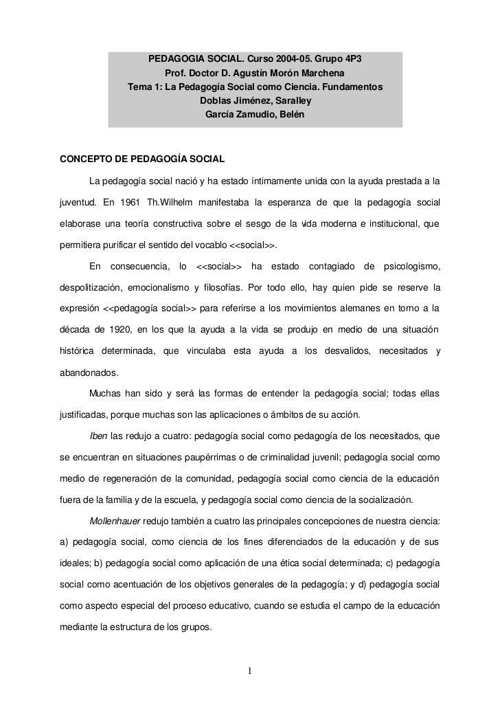 PEDAGOGÍA SOCIAL. Curso 2004-05. Grupo 4P3                         Prof. Doctor D. Agustín Morón Marchena                 ...