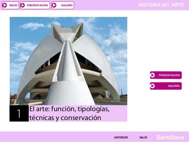 INICIO  PRESENTACIÓN  HISTORIA DEL ARTE  GALERÍA  PRESENTACIÓN  GALERÍA  1  El arte: función, tipologías, técnicas y conse...