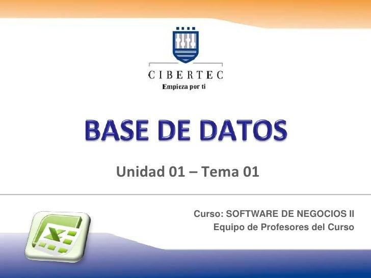 Unidad 01 – Tema 01          Curso: SOFTWARE DE NEGOCIOS II              Equipo de Profesores del Curso