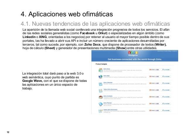 4. Aplicaciones web ofimáticas     4.1. Nuevas tendencias de las aplicaciones web ofimáticas     La aparición de la llamad...