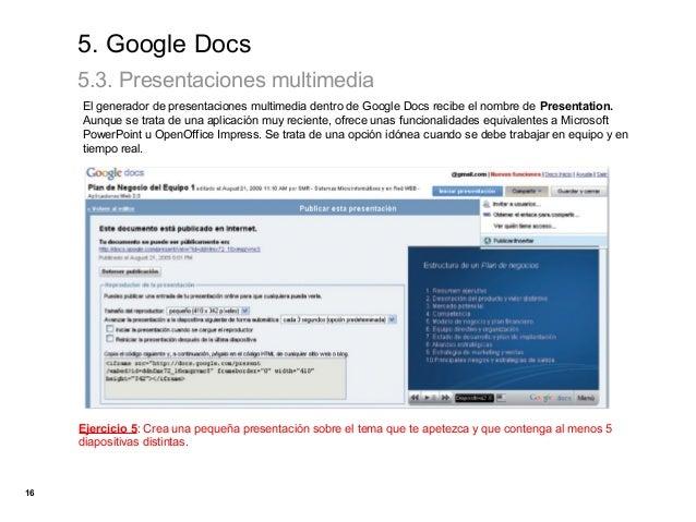 5. Google Docs     5.3. Presentaciones multimedia     El generador de presentaciones multimedia dentro de Google Docs reci...