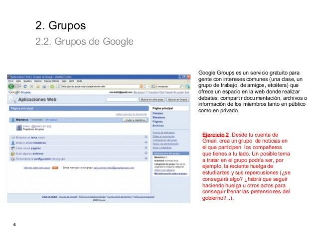 2. Grupos    2.2. Grupos de Google                            Google Groups es un servicio gratuito para                  ...