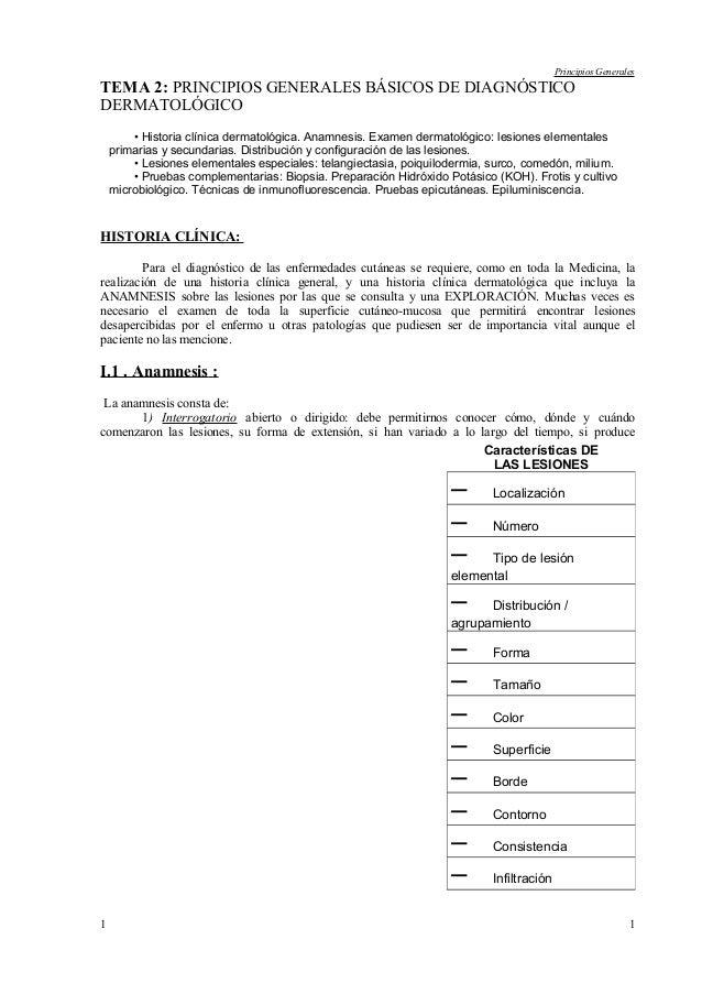 Principios Generales TEMA 2: PRINCIPIOS GENERALES BÁSICOS DE DIAGNÓSTICO DERMATOLÓGICO • Historia clínica dermatológica. A...