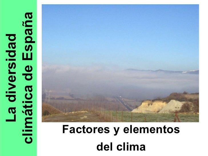 La diversidad climática de España Factores y elementos del clima