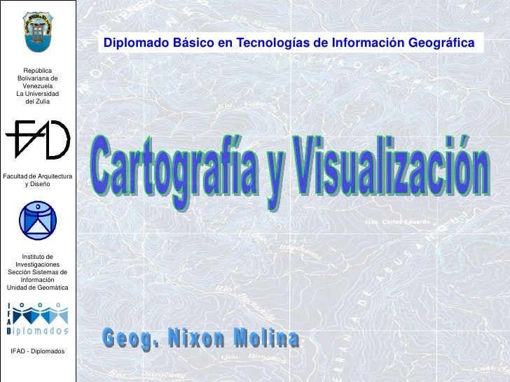 Diplomado Básico en Tecnologías de Información Geográfica      República    Bolivariana de      Venezuela    La Universida...