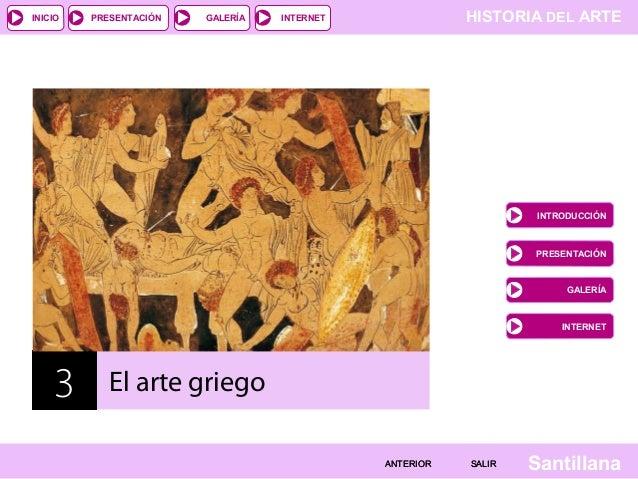 INICIO  PRESENTACIÓN  GALERÍA  HISTORIA DEL ARTE  INTERNET  INTRODUCCIÓN  PRESENTACIÓN  GALERÍA  INTERNET  3  El arte grie...