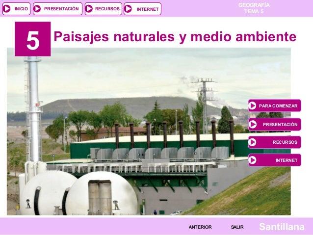 INICIO  5  PRESENTACIÓN  RECURSOS  GEOGRAFÍA TEMA 5  INTERNET  Paisajes naturales y medio ambiente  PARA COMENZAR  PRESENT...