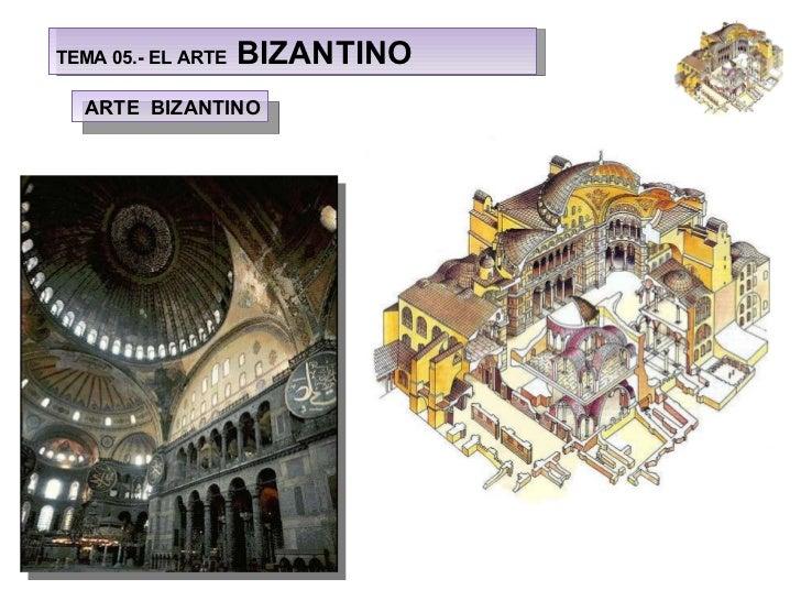 ARTE  BIZANTINO TEMA 05.- EL ARTE  BIZANTINO