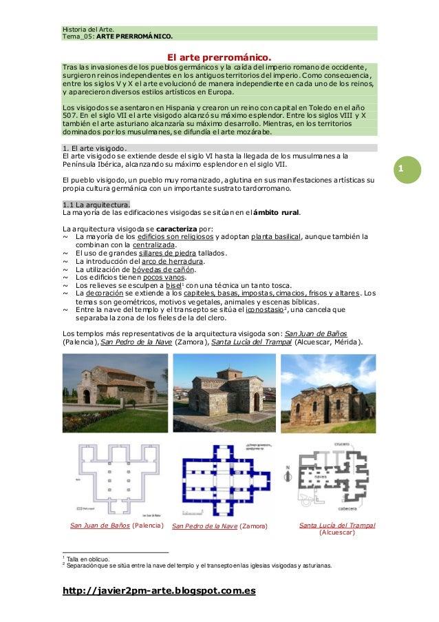 Historia del Arte. Tema_05: ARTE PRERROMÁNICO. http://javier2pm-arte.blogspot.com.es 1 El arte prerrománico. Tras las inva...