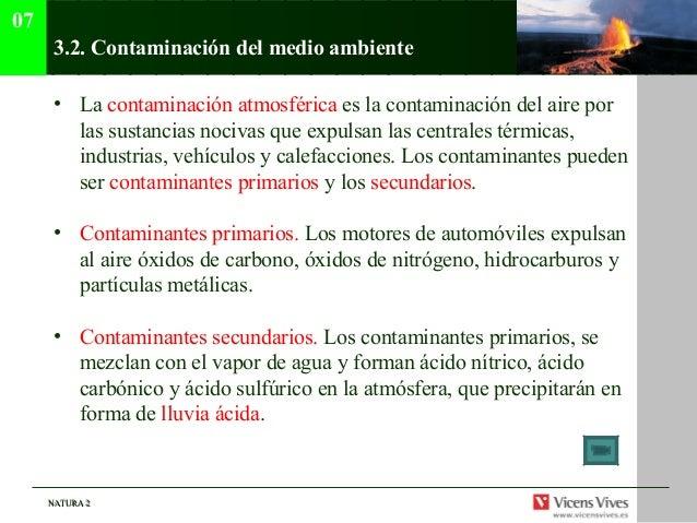 07      3.2. Contaminación del medio ambiente      • La contaminación atmosférica es la contaminación del aire por        ...