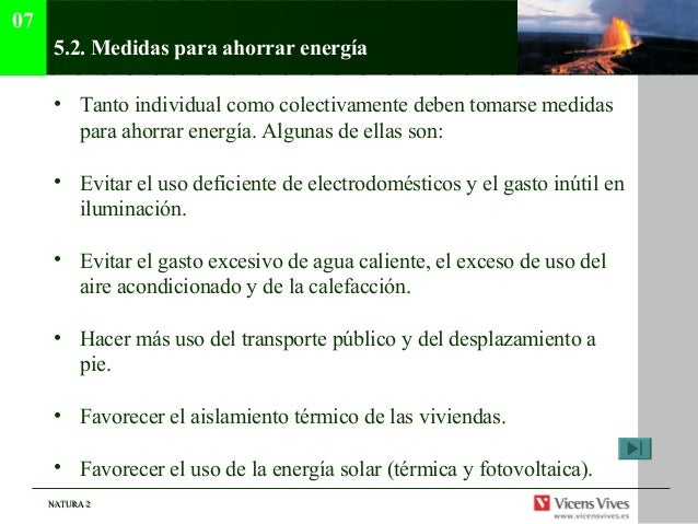07      5.2. Medidas para ahorrar energía      • Tanto individual como colectivamente deben tomarse medidas        para ah...