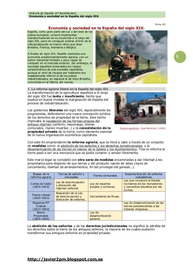 Historia de España (2º Bachillerato) Economía y sociedad en la España del siglo XIX. http://javier2pm.blogspot.com.es 1 Te...