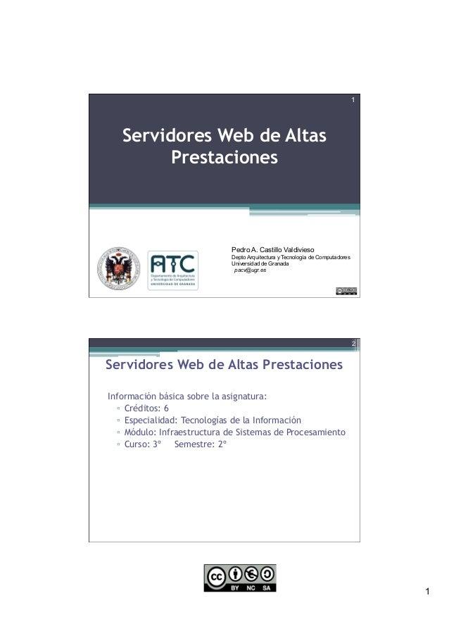 1 1 Servidores Web de Altas Prestaciones Pedro A. Castillo Valdivieso Depto Arquitectura y Tecnología de Computadores Univ...