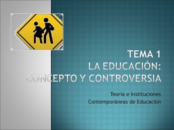 Teoría e Instituciones Contemporáneas de Educación