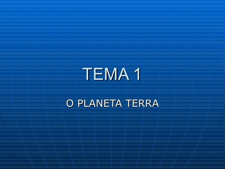TEMA 1 O PLANETA TERRA
