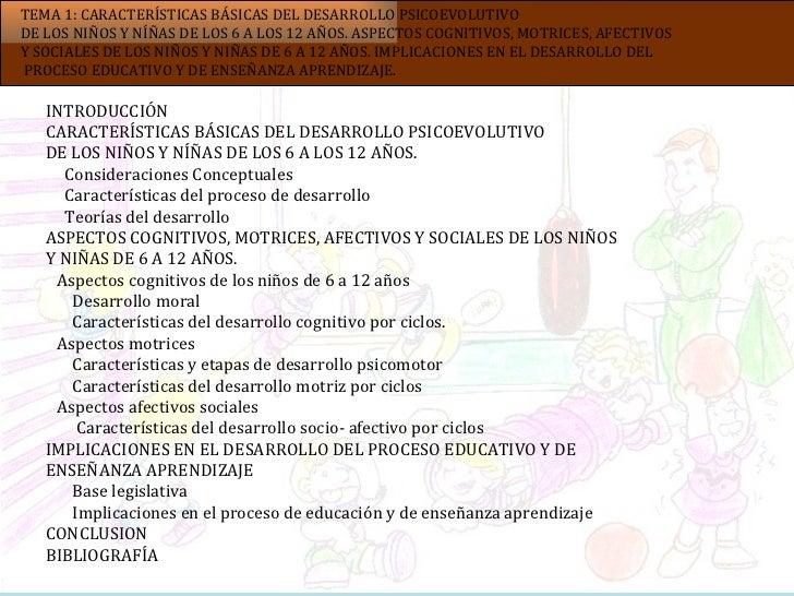 INTRODUCCIÓN CARACTERÍSTICAS BÁSICAS DEL DESARROLLO PSICOEVOLUTIVO DE LOS NIÑOS Y NÍÑAS DE LOS 6 A LOS 12 AÑOS. Considerac...