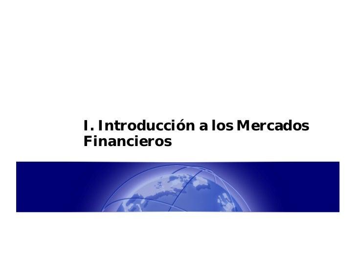 I. Introducción a los MercadosFinancieros