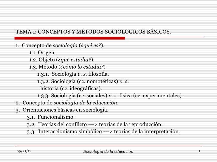 TEMA 1: CONCEPTOS Y MÉTODOS SOCIOLÓGICOS BÁSICOS. <ul><li>1.  Concepto de  sociología  ( ¿qué es? ) . </li></ul><ul><li>1....