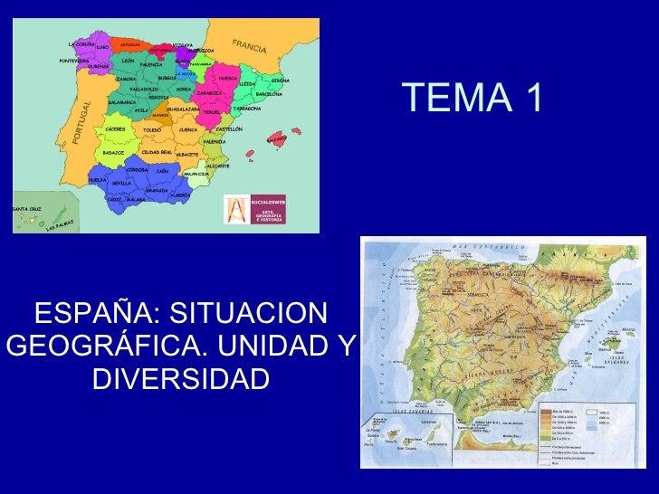 TEMA 1  ESPAÑA: SITUACION GEOGRÁFICA. UNIDAD Y DIVERSIDAD