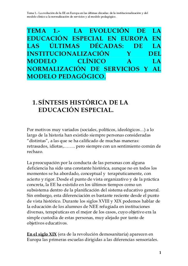 Tema 1.- La evolución de la EE en Europa en las últimas décadas: de la institucionalización y delmodelo clínico a la norma...