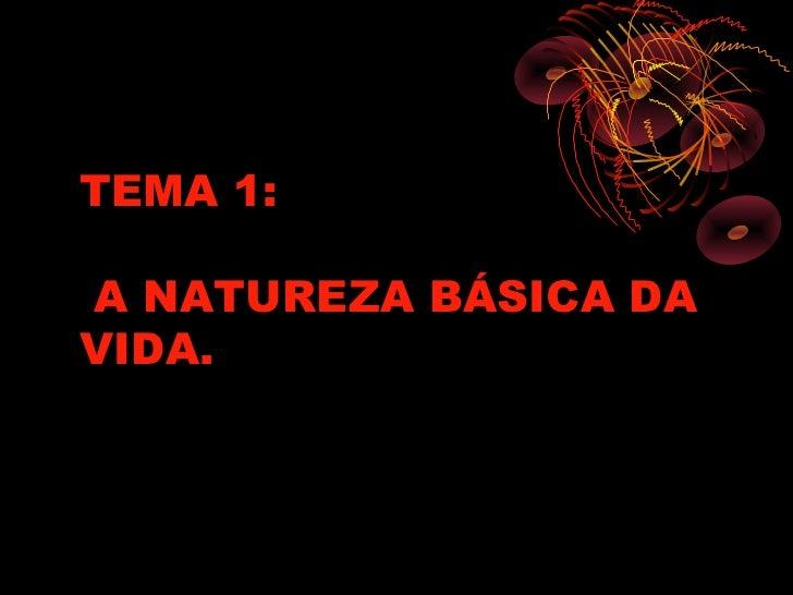 TEMA 1:A NATUREZA BÁSICA DAVIDA.
